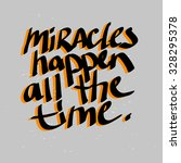 miracles happen all the time...   Shutterstock .eps vector #328295378