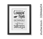 to do a common thing uncommonly ... | Shutterstock .eps vector #328466654