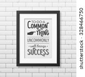 to do a common thing uncommonly ... | Shutterstock .eps vector #328466750
