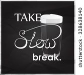take slow break quotes with... | Shutterstock .eps vector #328638140