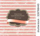 vector vintage cardboard label... | Shutterstock .eps vector #328788440