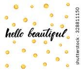 Hello Beautiful. Inspirational...