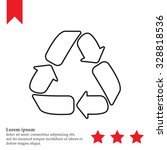 recycle sign isolated  line... | Shutterstock .eps vector #328818536