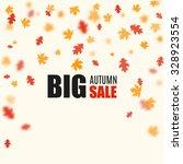 big autumn sale vector... | Shutterstock .eps vector #328923554