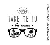 take me to the ocean vector... | Shutterstock .eps vector #328988960