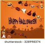 happy halloween greeting card.... | Shutterstock .eps vector #328998374