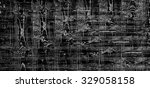 weathered abstract black and... | Shutterstock . vector #329058158