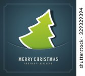 christmas tree and happy new... | Shutterstock .eps vector #329329394