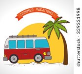 summer camping and travel theme ... | Shutterstock .eps vector #329331998