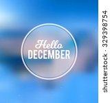hello december   typographic... | Shutterstock .eps vector #329398754