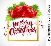 merry christmas lettering card... | Shutterstock .eps vector #329460923