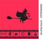 halloween witch. silhouette.... | Shutterstock . vector #329606060
