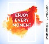 Enjoy Every Moment Motivation...