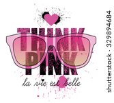 think pink  quote design  t... | Shutterstock .eps vector #329894684