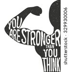 You Are Stronger Than You Thin...