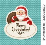 christmas label with santa claus | Shutterstock .eps vector #330028610