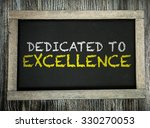 dedicated to excellence written ... | Shutterstock . vector #330270053