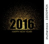 2016 happy new year glowing... | Shutterstock .eps vector #330509924