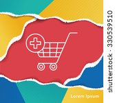 web shopping cart line icon | Shutterstock .eps vector #330539510
