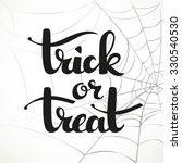 trick or treat calligraphic... | Shutterstock .eps vector #330540530