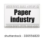 manufacuring concept  newspaper ... | Shutterstock . vector #330556820