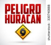 peligro huracan   danger... | Shutterstock .eps vector #330740888