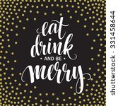 poster lettering eat drink and... | Shutterstock .eps vector #331458644