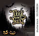 trick or treat. happy halloween.... | Shutterstock .eps vector #331508834