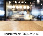 Stock photo table top with blurred bar restaurant cafe interior background 331698743