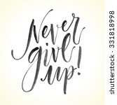 inspirational quote never give... | Shutterstock .eps vector #331818998