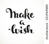 make a wish calligraphic... | Shutterstock .eps vector #331969880