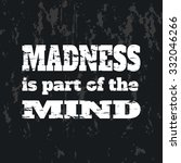 slogan  madness is part of the... | Shutterstock .eps vector #332046266