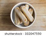 ladyfingers in a bowl  top view | Shutterstock . vector #332047550