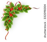 christmas holly with berries. | Shutterstock . vector #332098304