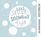 'let's Start Snowball Fight'....