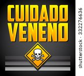 cuidado veneno   warning poison ... | Shutterstock .eps vector #332276636