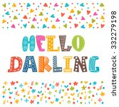 hello darling. cute hand drawn... | Shutterstock .eps vector #332279198