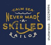 calm sea never made a skilled... | Shutterstock .eps vector #332290994