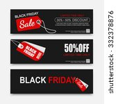 black friday sale banners... | Shutterstock .eps vector #332378876
