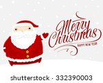 santa claus with merry... | Shutterstock .eps vector #332390003