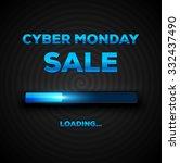 cyber monday sale loading bar... | Shutterstock .eps vector #332437490