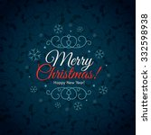 christmas and new year. vector... | Shutterstock .eps vector #332598938