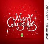 merry christmas lettering.... | Shutterstock .eps vector #332780564