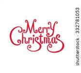 merry christmas lettering... | Shutterstock .eps vector #332781053