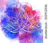 ornamental boho style lotus... | Shutterstock .eps vector #332912036