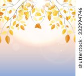 shiny autumn natural leaves... | Shutterstock . vector #332994746