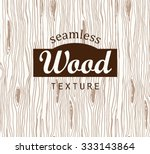 seamless pattern with wood... | Shutterstock .eps vector #333143864