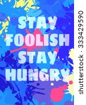 Stock vector you can do it stay foolish and hungry quote by steve jobs motivation square acrylic stroke poster 333429590