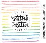 think positive   hand lettering ... | Shutterstock .eps vector #333884618