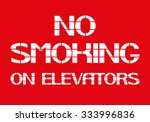 no smoking on elevators. white... | Shutterstock .eps vector #333996836